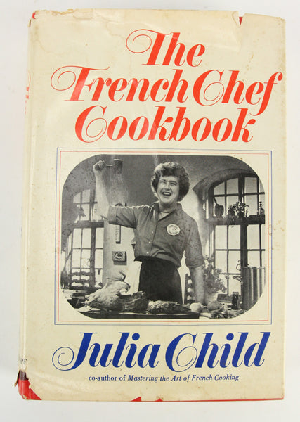 The French Chef Cookbook by Julia Child, Copyright 1968 (Third Printing)
