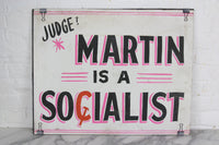 Judge Martin is a Socialist, Handpainted Political Poster by Leader Signs, Worcester, MA - 24x19""