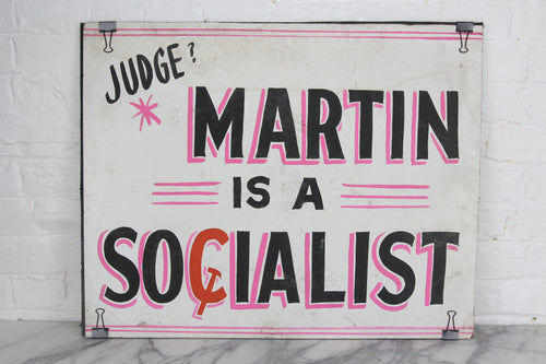 Judge Martin is a Socialist, Handpainted Political Poster by Leader Signs, Worcester, MA - 24x19
