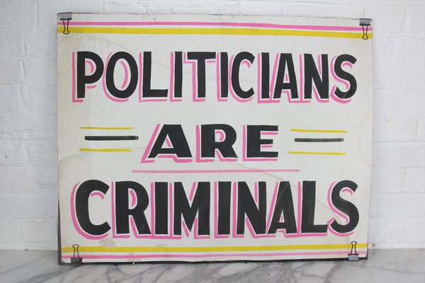 Politicians Are Criminals, Handpainted Political Poster by Leader Signs, Worcester, MA - 28x22""