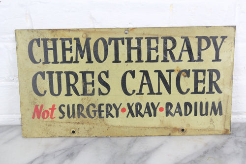 Chemotherapy Cures Cancer, Handpainted Metal Sign by Leader Signs, Worcester, MA - 13x6