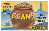 You Don't Know Beans Til You've 'Bean' to Boston! Vintage Postcard