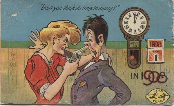 "Leap Year 1908 ""Don't You Think Its Time to Marry?"" Vintage Postcard"
