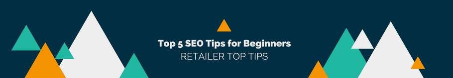 5 Top SEO Tips for Beginners