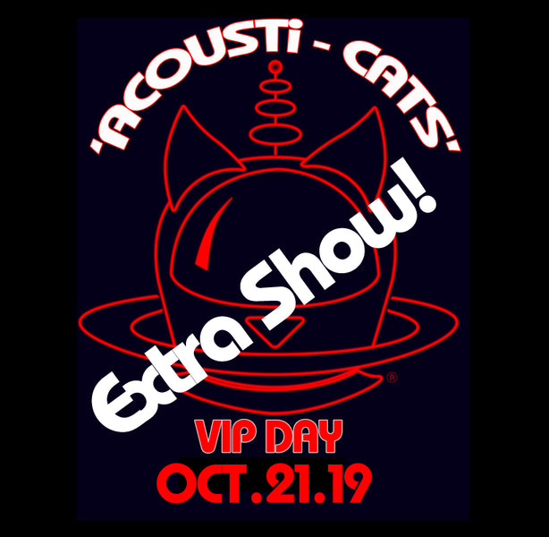 ACOUSTi-CATS VIP EVENTS - EXTRA SHOW DATE ADDED!  - SOLD OUT