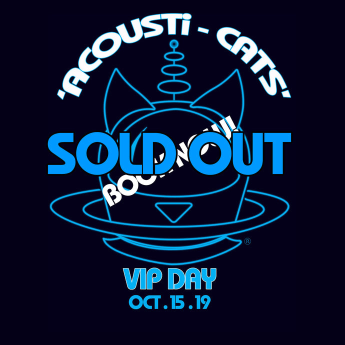 ACOUSTi-CATS VIP EVENT (DAY 1) 15th Oct 2019