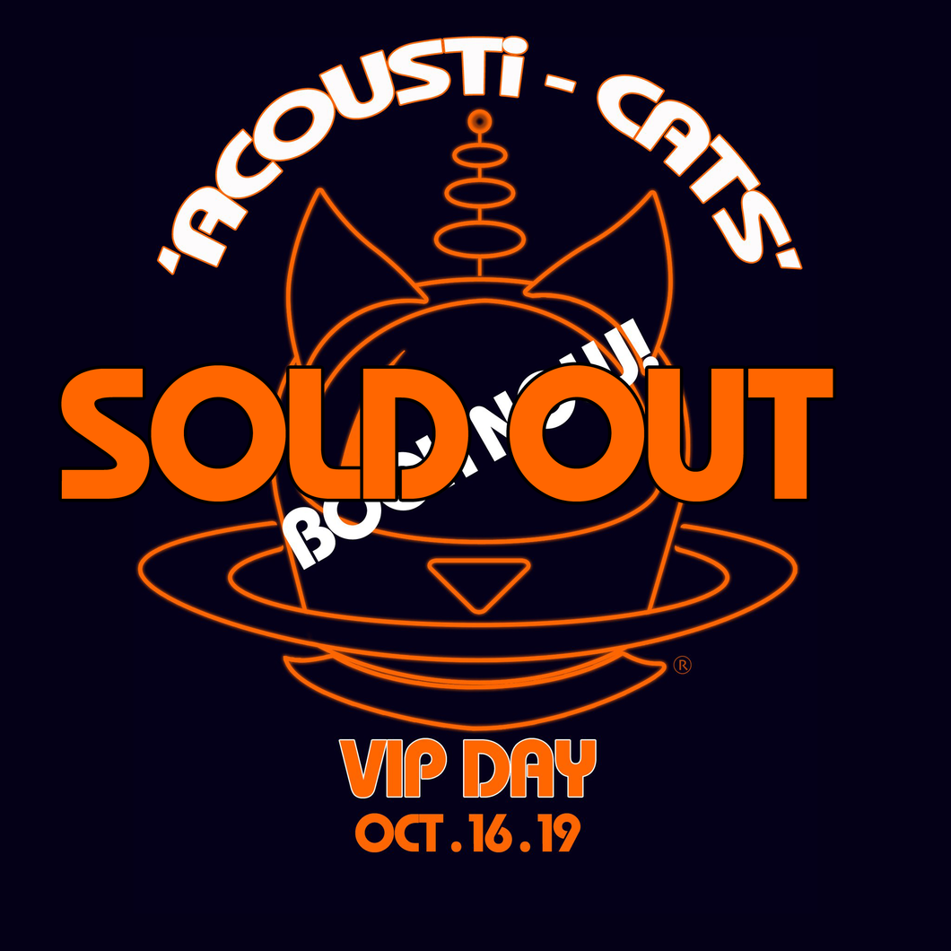 ACOUSTi-CATS VIP EVENT (DAY 2) 16th Oct 2019