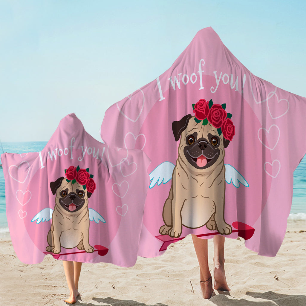 I Woof You Pug Hooded Towel