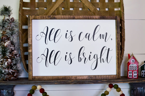 All Is Calm, All is Bright Framed Wood Sign 18 x 12