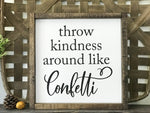 Throw Kindness Around Like Confetti Framed Wood Sign 12 x 12