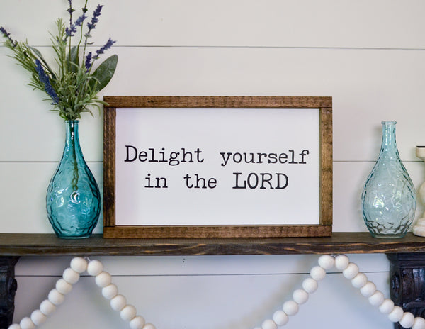 Delight Yourself In The Lord Framed Wood Sign 16 x 10