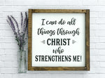 I Can Do All Things Through Christ Framed Wood Sign 14 x 14