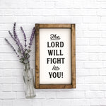 The Lord Will Fight For You Framed Wood Sign 7 x 12