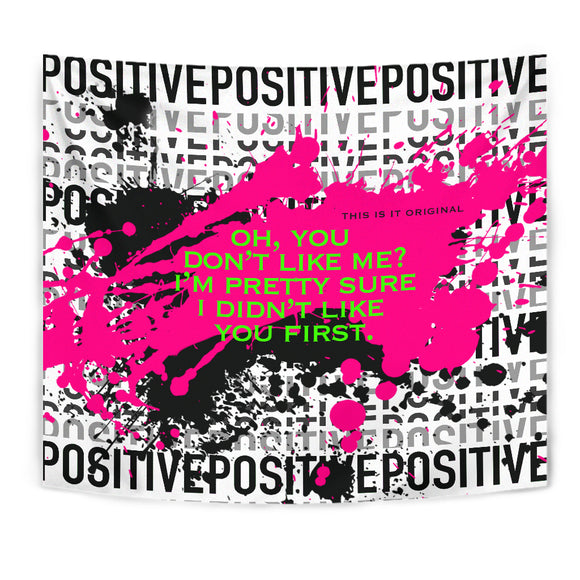 You don't like Two quote and Black & Pink Positive Design Tapestry