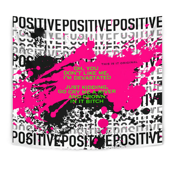 You don't like Three quote and Black & Pink Positive Design Tapestry
