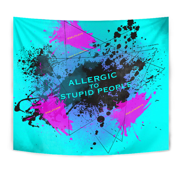 Allergic to stupid people Luxury Decoration Art On The Wall - Tapestry