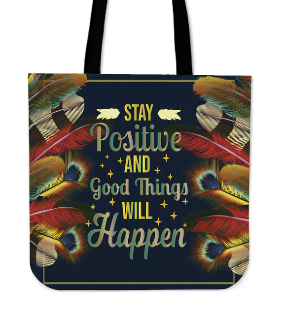 Stay Positive And Goods Things Will Happen Cloth Tote Bag