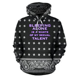 Sleeping alone is a waste of my sexual talent. Bandana Black & White Paisley Style Hoodie