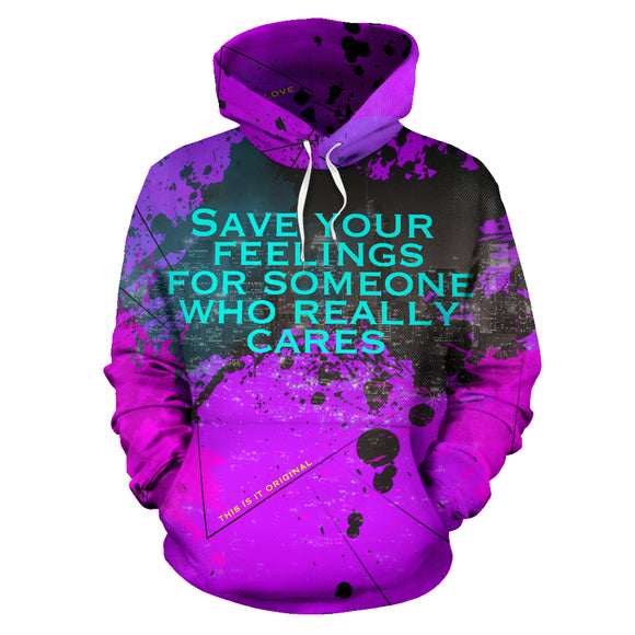 Save your feelings for someone who really cares. Big City Life Design Hoodie
