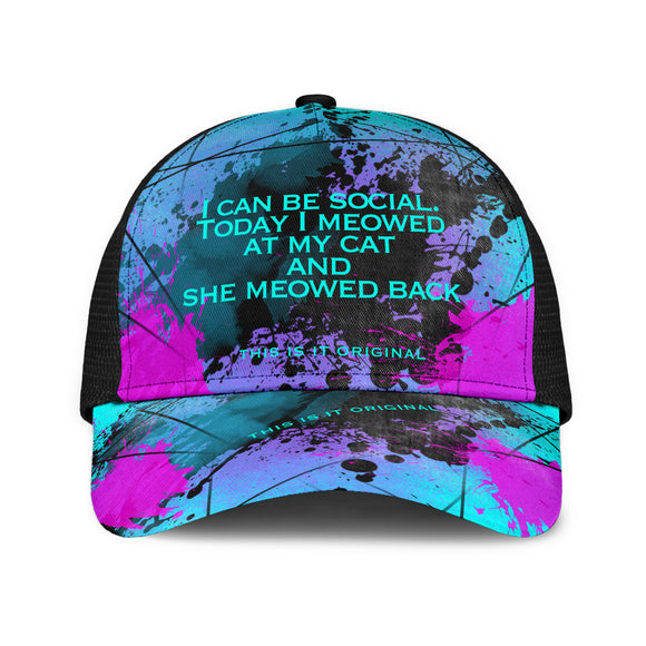 I can be social. Today I meowed at my cat. Big City Life Mesh Back Cap