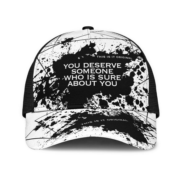 You deserve someone. Black & White Design Mesh Back Cap