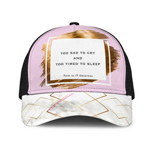TOO SAD TO CRY AND TOO TIRED TO SLEEP - FASHION MESH BACK CAP