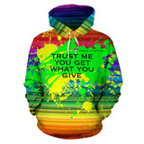 Trust me you get what you give. Pride Rainbow Colors Art Design All Over Hoodie