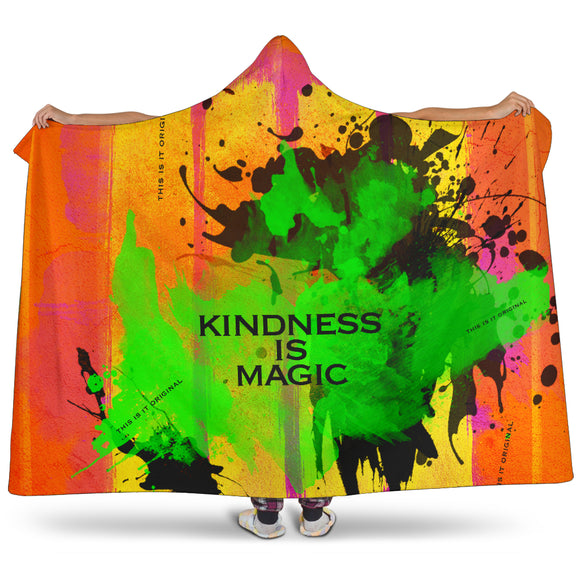 Kindness is magic. Super soft hooded blanket for lazy nights