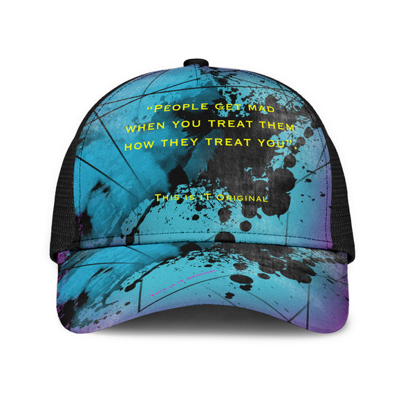 People Get Mad When You Treat Them How They Treat You. Street Wear Mesh Back Cap