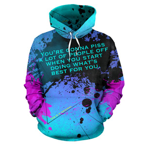 You're gonna piss a lot of people. Street Art Design Hoodie