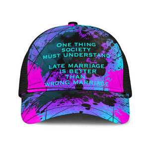 Late marriage is better than wrong marriage. Street Art Design Mesh Back Cap