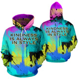 Kindness is always in style. Colorful Fresh Art Design Hoodie