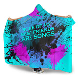 Some of my best friends are songs. Street Art Design Hooded Blanket