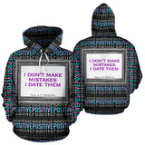 I don't make mistakes I date them. Positive & Sad Quote in one Hoodie