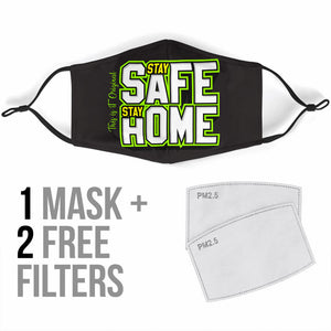 """Stay Safe Stay Home"" Protection Face Mask"