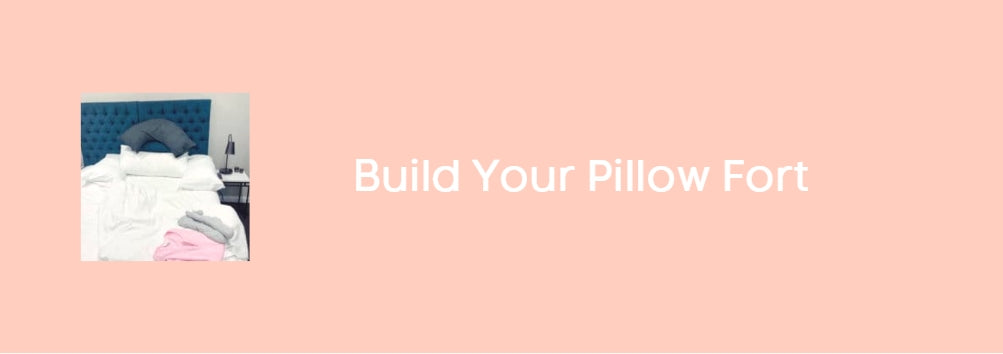 Build Your Pillow Fort