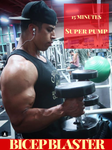 BICEP BLASTER (EXTREME BICEP WORKOUT)(VOL 1.)
