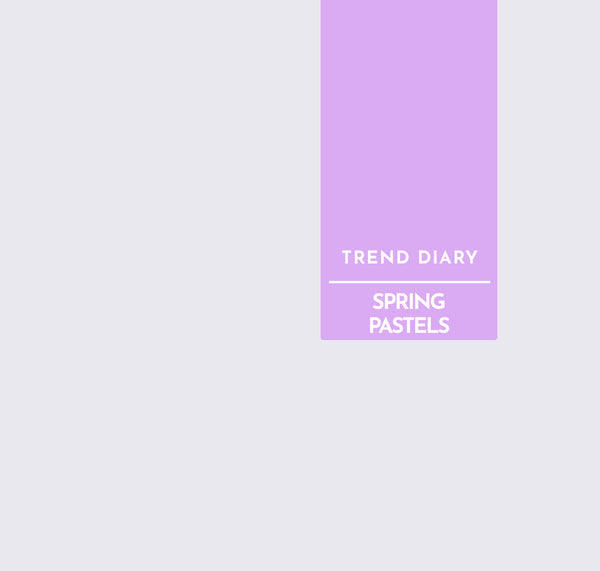 Trend Diary | Pastels