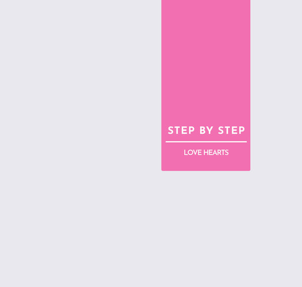 STEP BY STEP | LOVE HEARTS