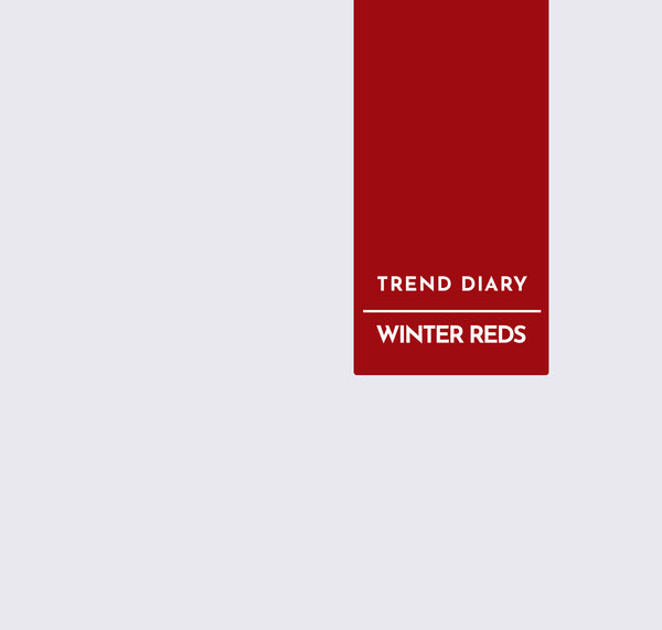 Trend Diary | Winter Reds