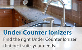 Under Counter Ionizers: Find the right under counter ionizer that best suits your needs.