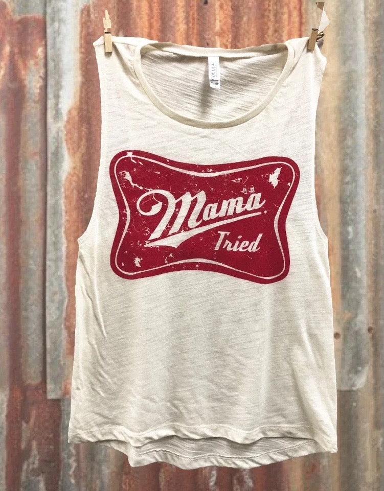 Mama Tried Muscle Tank Top