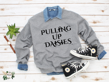 "Load image into Gallery viewer, ""Pulling Up Daisies"" Sweatshirt Blk"