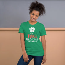 "Load image into Gallery viewer, ""I Like BIG BLOOMS and I cannot lie!"" Unisex T-Shirt"