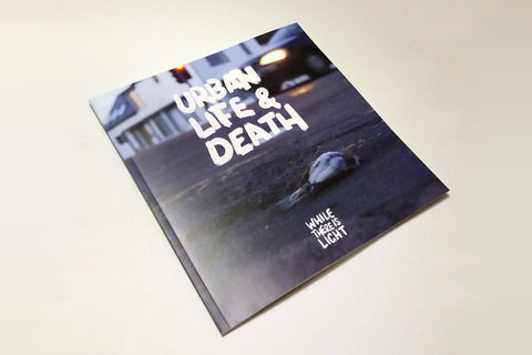 Urban Life & Death — photobook by While There Is Light