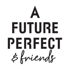 A Future Perfect & Friends