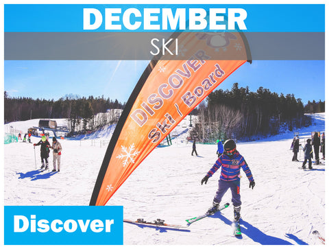 DECEMBER DISCOVER Skiing (ages 7+)