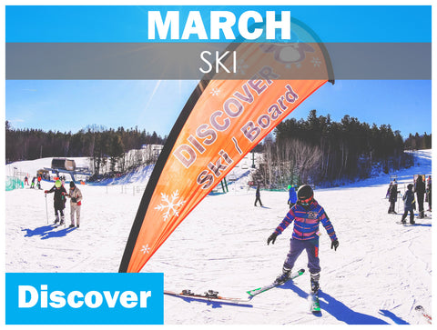 MARCH DISCOVER Skiing (ages 7+)