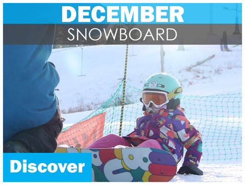 DECEMBER DISCOVER Snowboarding (ages 7+)