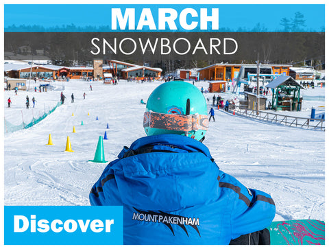 MARCH DISCOVER Snowboarding (ages 7+)
